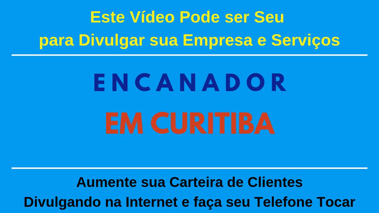 ENCANADOR EM CURITIBA