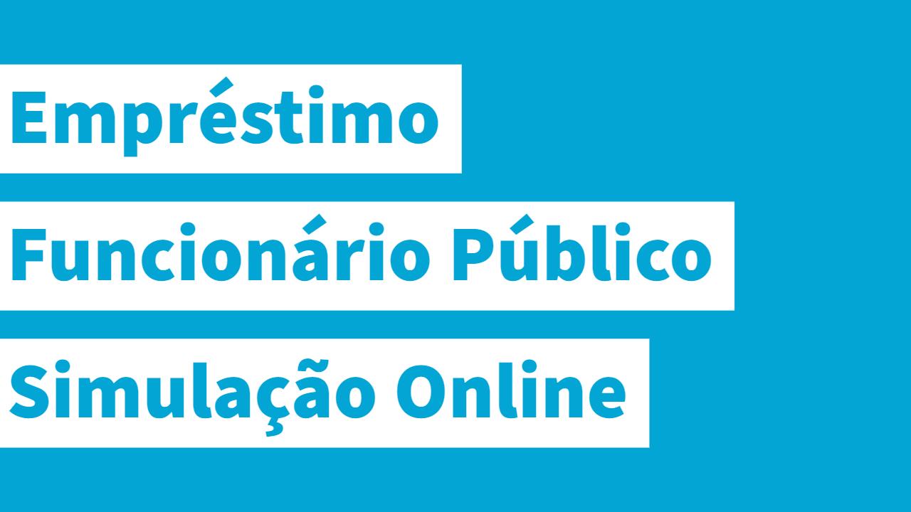 Empréstimo Funcionário Público Simulação
