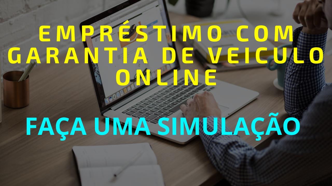 Emprestimo Com Garantia De Veiculo Online
